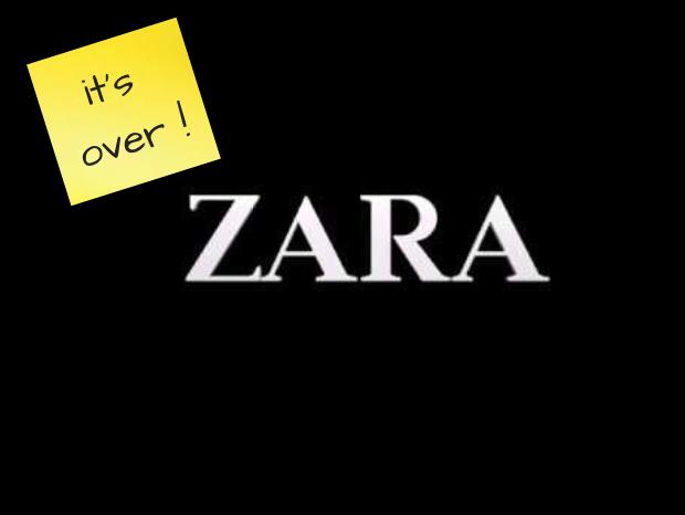 Its over ZARA